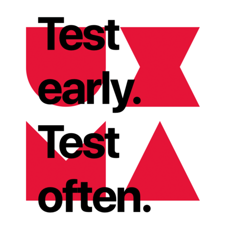Test early. Test often.